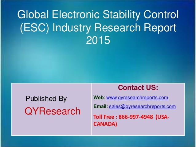 Global Electronic Stability Control (ESC) Industry Research Report 2015 Published By QYResearch Contact US: Web: www.qyres...
