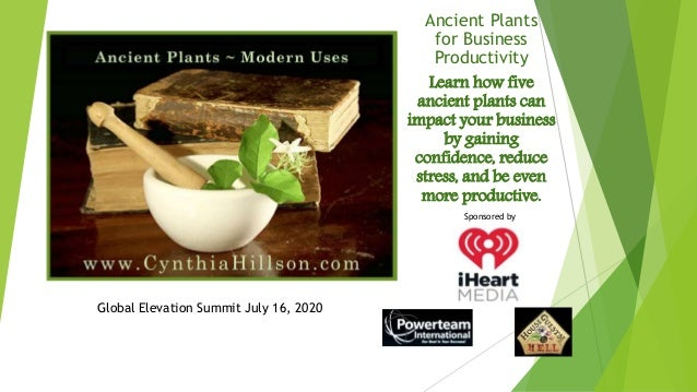Ancient Plants for Business Productivity Learn how five ancient plants can impact your business by gaining confidence, red...