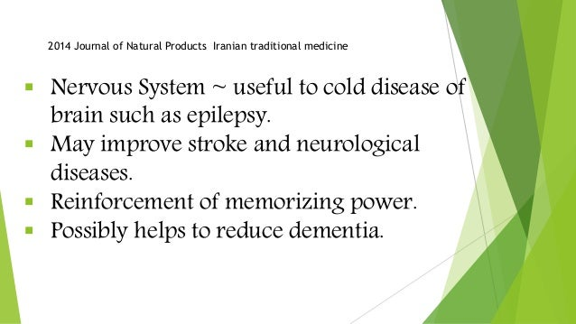  Nervous System ~ useful to cold disease of brain such as epilepsy.  May improve stroke and neurological diseases.  Rei...