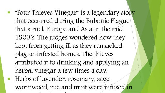 """ """"Four Thieves Vinegar"""" is a legendary story that occurred during the Bubonic Plague that struck Europe and Asia in the m..."""