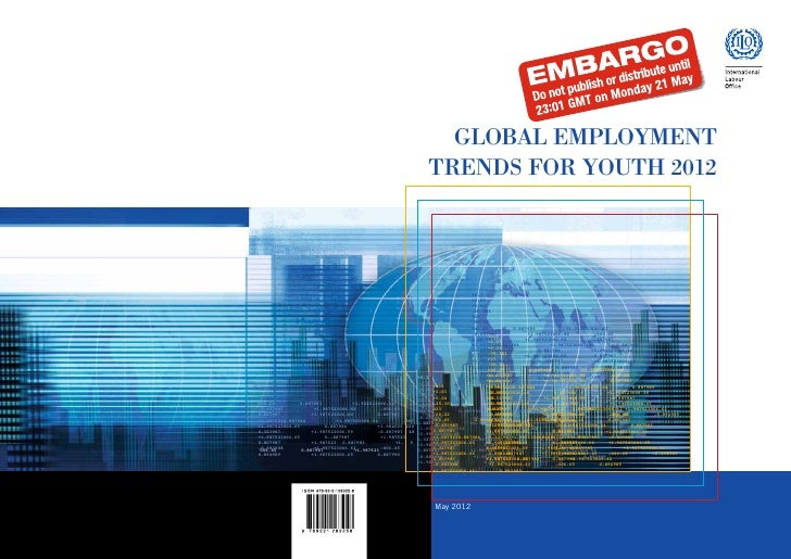 GLOBAL EMPLOYMENT                                                                  TRENDS FOR YOUTH 2012                  ...