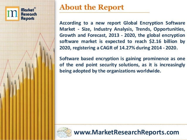 global encryption software market is expected Fast market research announces the availability of the new markets and markets report, encryption software market - global forecast to 2021, on their comprehensive.