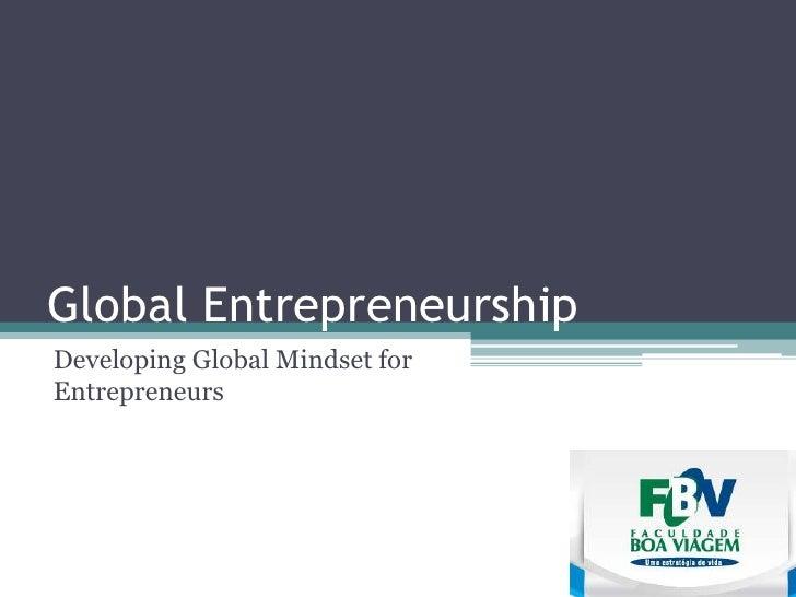 Global Entrepreneurship Developing Global Mindset for Entrepreneurs