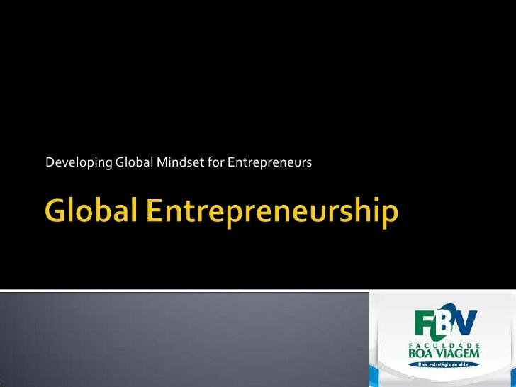 Developing Global Mindset for Entrepreneurs
