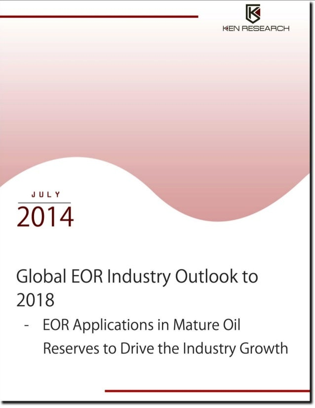 TABLE OF CONTENTS 1. Global EOR Industry Introduction 1.1. EOR Concept and its Relevance to Oil & Gas Industry 1.2. Differ...