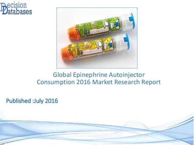 Published :July 2016 Global Epinephrine Autoinjector Consumption 2016 Market Research Report