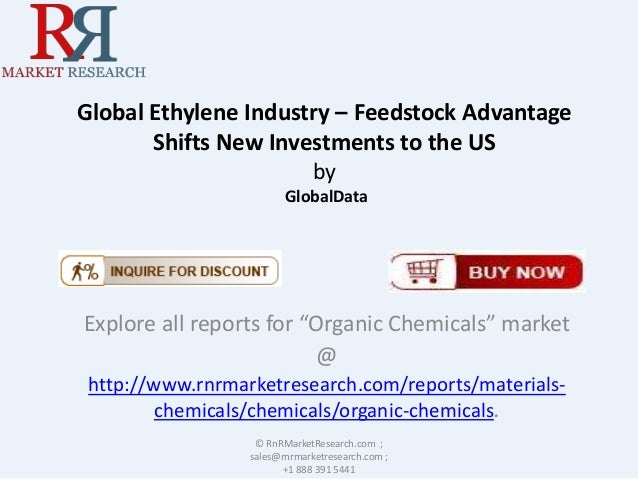 """Global Ethylene Industry – Feedstock Advantage Shifts New Investments to the US by GlobalData  Explore all reports for """"Or..."""