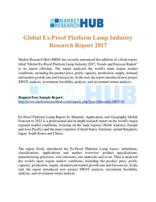 Global Ex Proof Platform Lamp Industry Research Report 2017 Market Research  Hub (MRH) ...