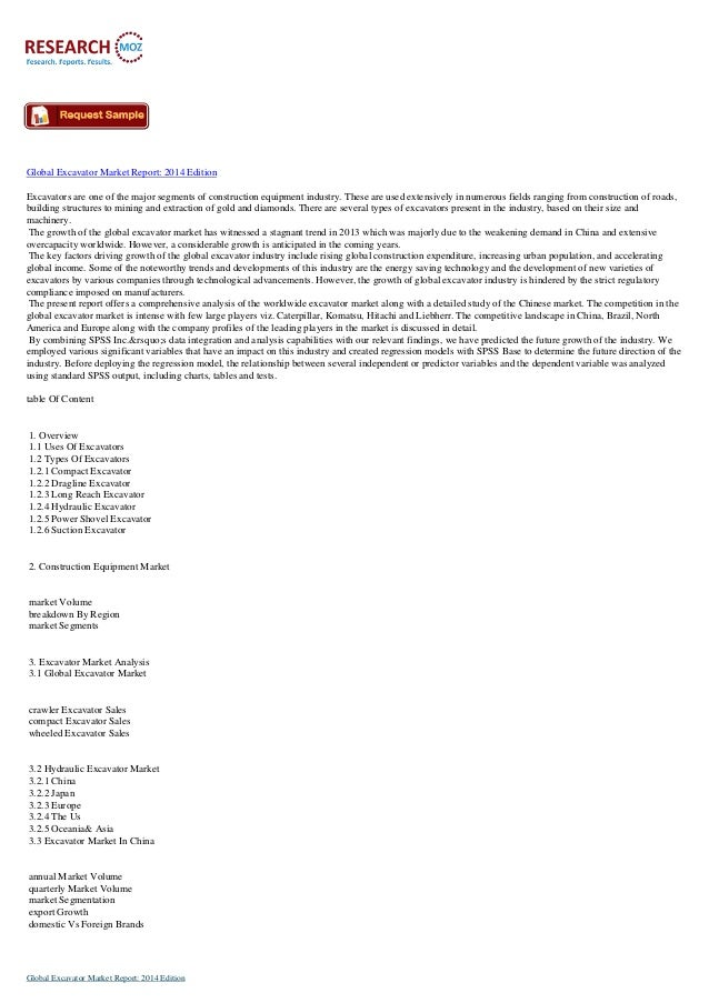 Global Excavator Market Report: 2014 Edition Excavators are one of the major segments of construction equipment industry. ...