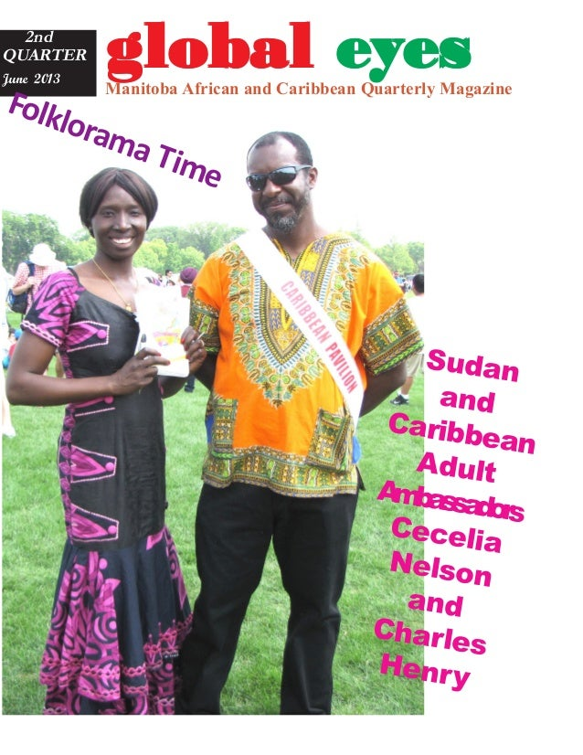 gggggloballoballoballoballobal eeeeeyyyyyeseseseses2nd QUARTER June 2013 Manitoba African and Caribbean Quarterly Magazine...