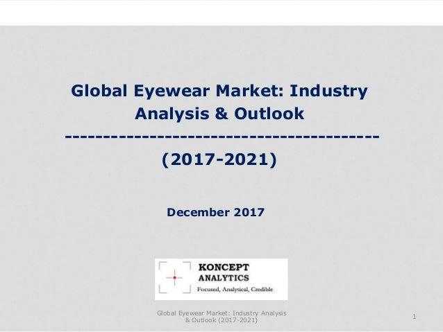 Global Eyewear Market: Industry Analysis & Outlook ----------------------------------------- (2017-2021) Industry Research...