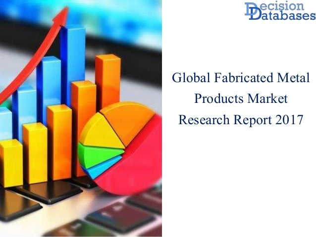 Global Fabricated Metal Products Market Research Report 2017
