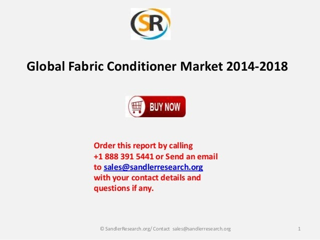 Global Fabric Conditioner Market 2014-2018  Order this report by calling +1 888 391 5441 or Send an email to sales@sandler...