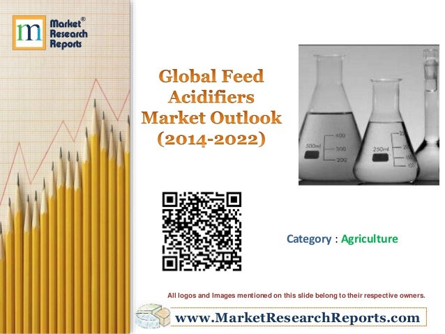 www.MarketResearchReports.com Category : Agriculture All logos and Images mentioned on this slide belong to their respecti...
