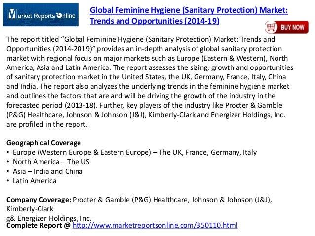 Complete Report @ http://www.marketreportsonline.com/350110.html Global Feminine Hygiene (Sanitary Protection) Market: Tre...