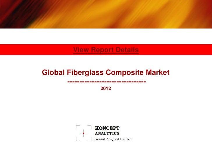 View Report DetailsGlobal Fiberglass Composite Market       --------------------------------                 2012