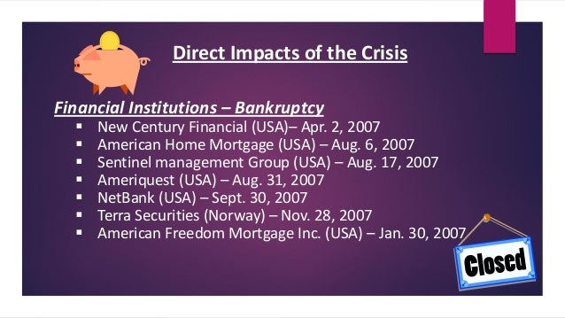 causes of the financial crisis in 2008 Will we experience the same recession as our forefathers did in the 1930's if the financial crisis of 1929 bears an eerie resemblance to that of 2008, the.