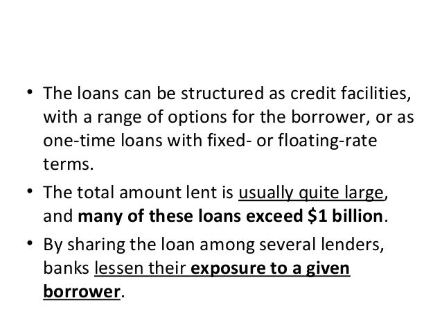 • The loans can be structured as credit facilities, with a range of options for the borrower, or as one-time loans with fi...