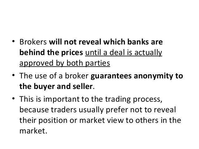 • Brokers will not reveal which banks are behind the prices until a deal is actually approved by both parties • The use of...
