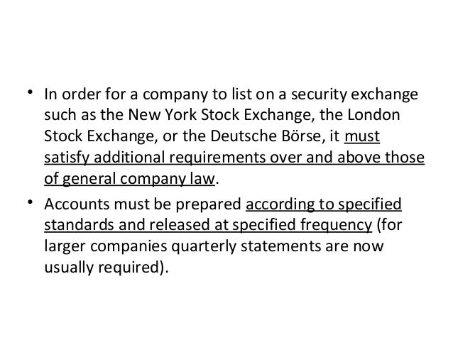 • In order for a company to list on a security exchange such as the New York Stock Exchange, the London Stock Exchange, or...