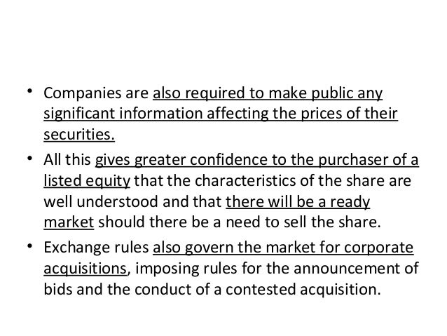 • Companies are also required to make public any significant information affecting the prices of their securities. • All t...