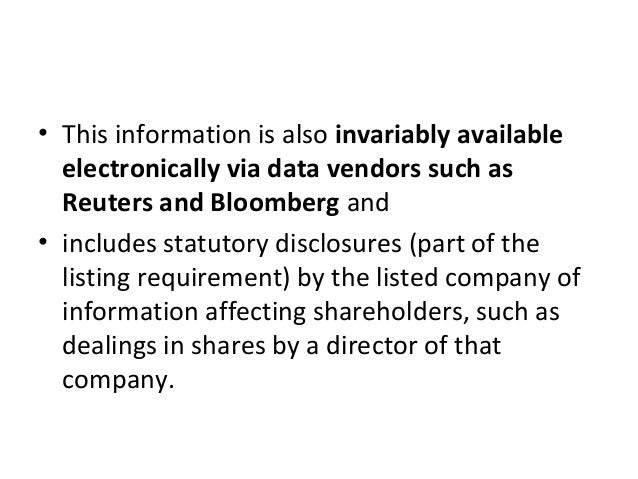 • This information is also invariably available electronically via data vendors such as Reuters and Bloomberg and • includ...