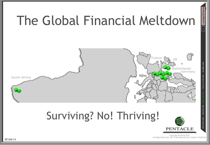 The Global Financial Meltdown Surviving? No! Thriving!