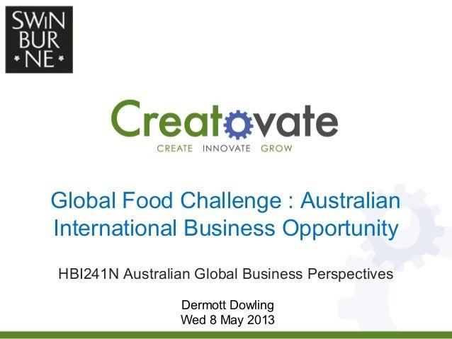 Global Food Challenge : AustralianInternational Business OpportunityHBI241N Australian Global Business PerspectivesDermott...