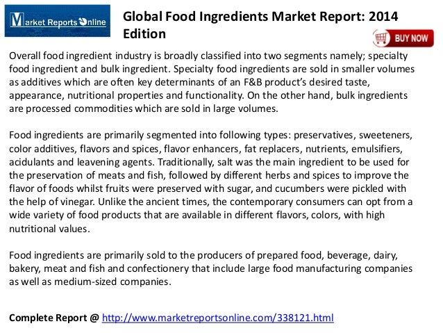 Complete Report @ http://www.marketreportsonline.com/338121.html Global Food Ingredients Market Report: 2014 Edition Overa...
