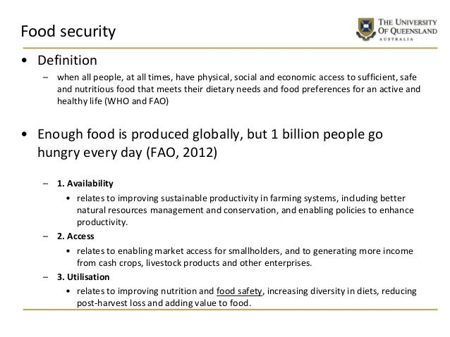 Food security • Definition – when all people, at all times, have physical, social and economic access to sufficient, safe ...
