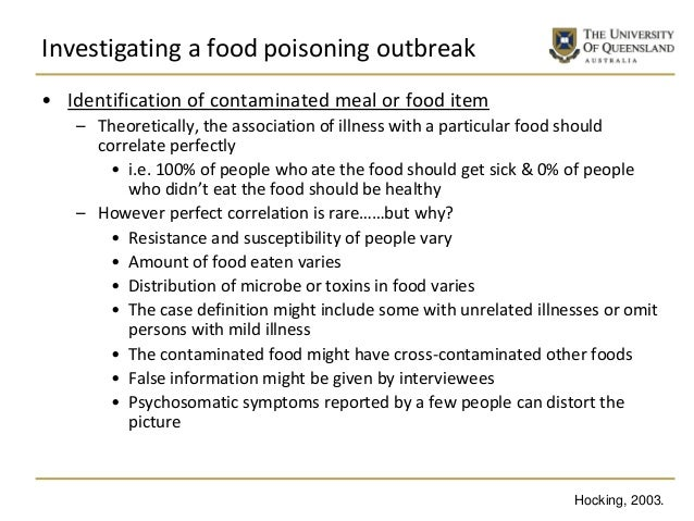 Investigating a food poisoning outbreak • Identification of contaminated meal or food item – Theoretically, the associatio...