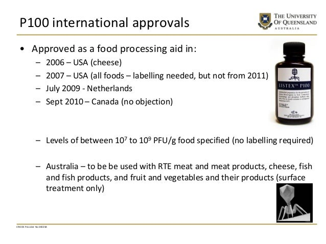 P100 international approvals • Approved as a food processing aid in: – 2006 – USA (cheese) – 2007 – USA (all foods – label...