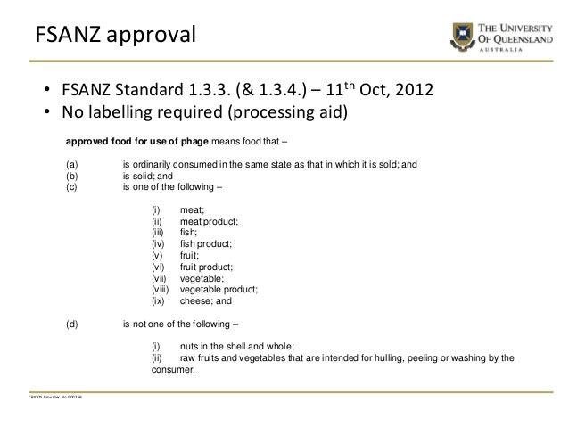 FSANZ approval CRICOS Provider No 00025B • FSANZ Standard 1.3.3. (& 1.3.4.) – 11th Oct, 2012 • No labelling required (proc...