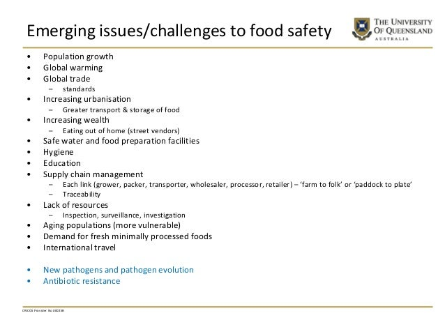Emerging issues/challenges to food safety • Population growth • Global warming • Global trade – standards • Increasing urb...
