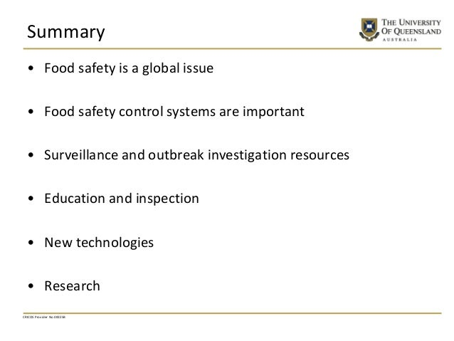 Summary • Food safety is a global issue • Food safety control systems are important • Surveillance and outbreak investigat...