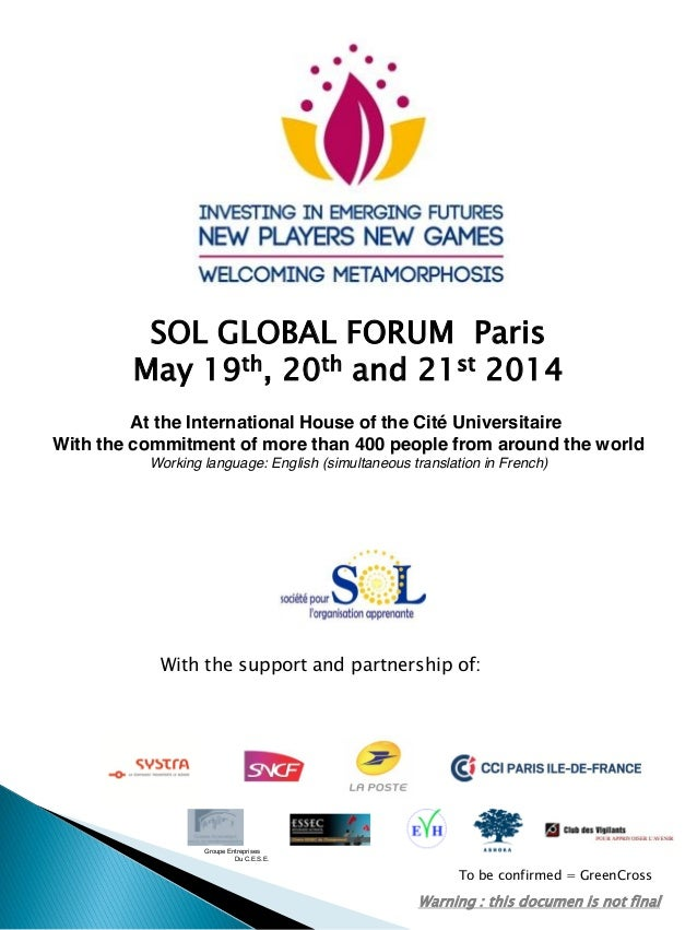 SOL GLOBAL FORUM Paris May 19th, 20th and 21st 2014 Warning : this documen is not final With the support and partnership o...
