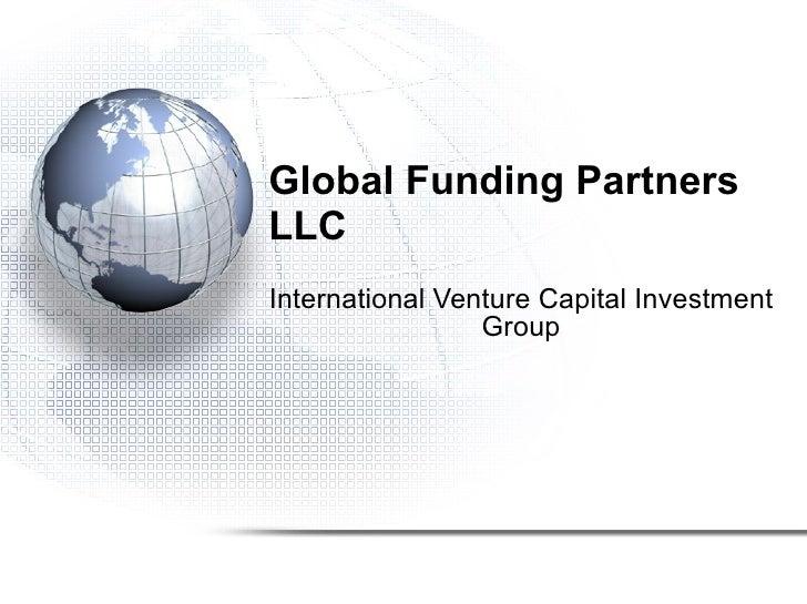 Global Funding Partners LLC International Venture Capital Investment Group