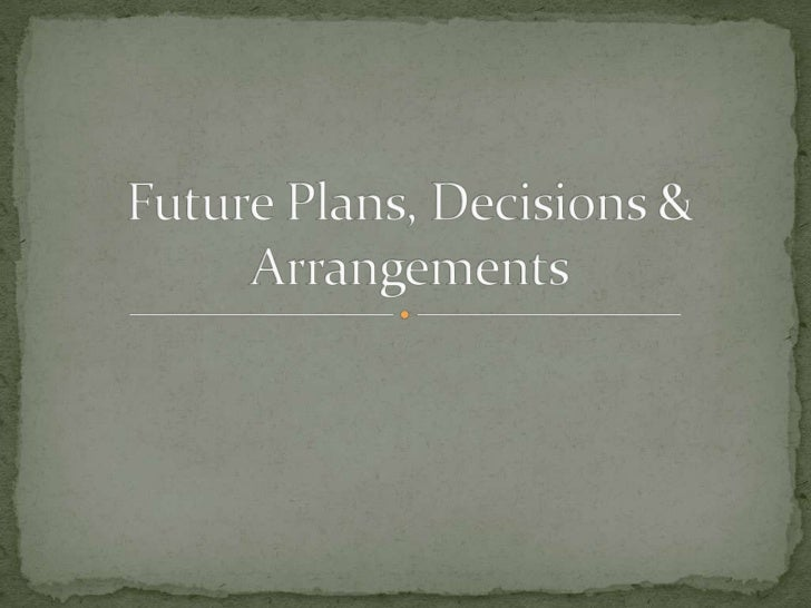 Future plans decisions arrangements for Future planner online