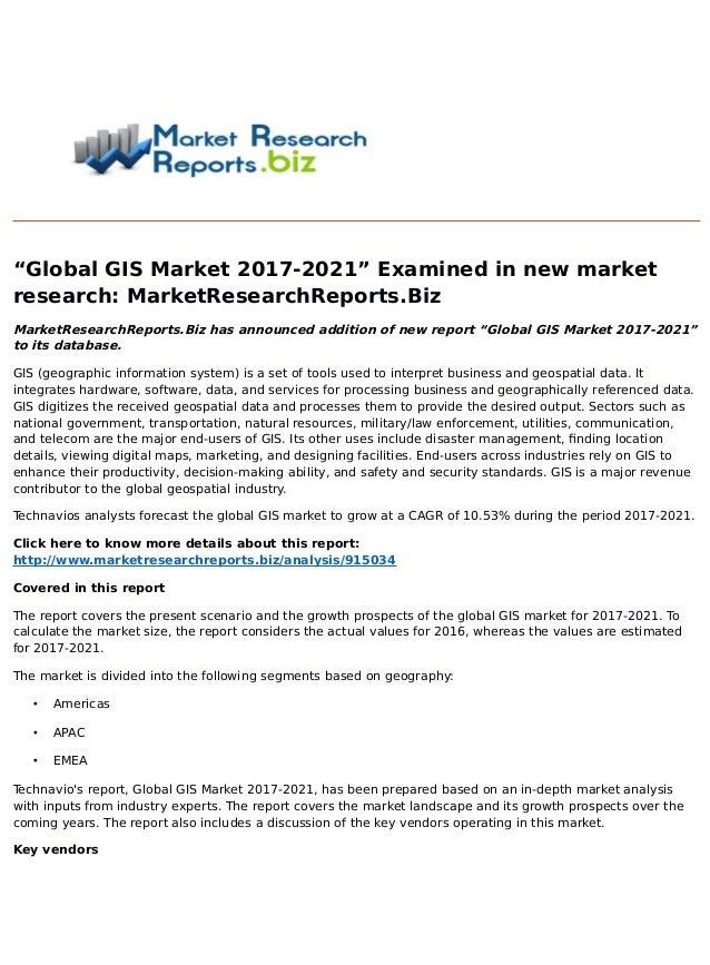 """Global GIS Market 2017-2021"" Examined in new market research: MarketResearchReports.Biz MarketResearchReports.Biz has ann..."
