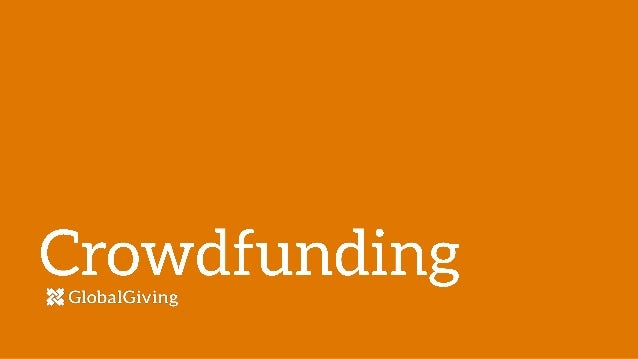 GlobalGiving is the first and largest global crowdfunding community that connects nonprofits, donors, and companies in nea...