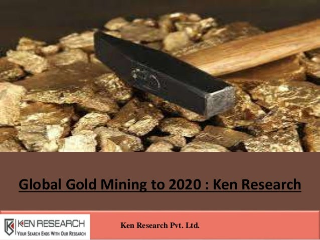 a research on the gold mining industry Industry insights the global mining equipment market size was valued at usd  gold, platinum, and silver  grand view research has segmented the global mining.