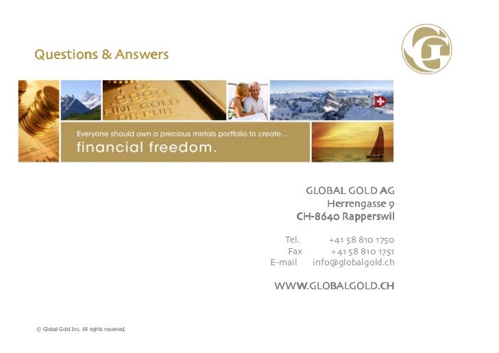 Questions & Answers                                                GLOBAL GOLD AG                                         ...