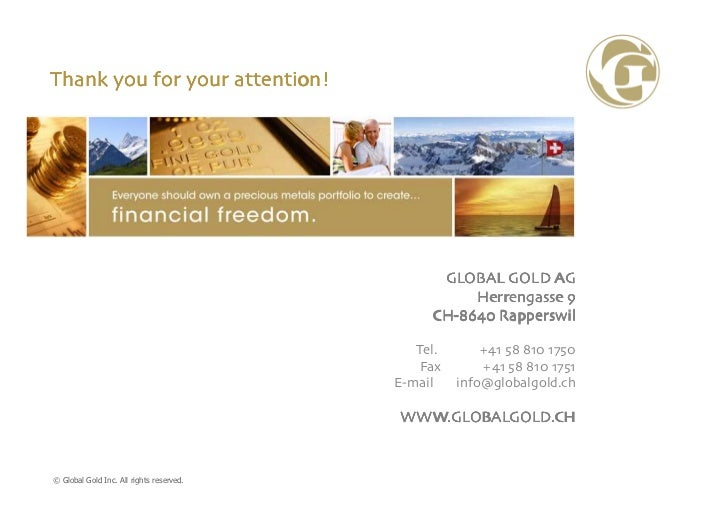 Thank you for your attention!                                                GLOBAL GOLD AG                               ...