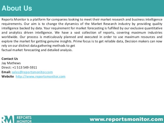 About Us Reports Monitor is a platform for companies looking to meet their market research and business intelligence requi...