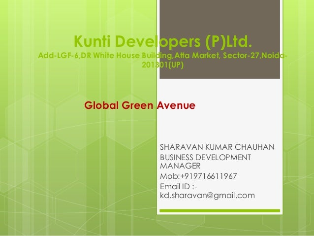 Kunti Developers (P)Ltd.Add-LGF-6,DR White House Building,Atta Market, Sector-27,Noida-                         201301(UP)...