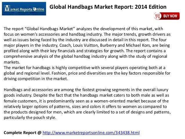 "Complete Report @ http://www.marketreportsonline.com/343438.html Global Handbags Market Report: 2014 Edition The report ""G..."