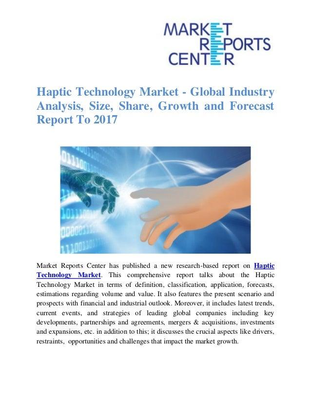 market global analysis technology industry growth report haptic forecast slideshare center