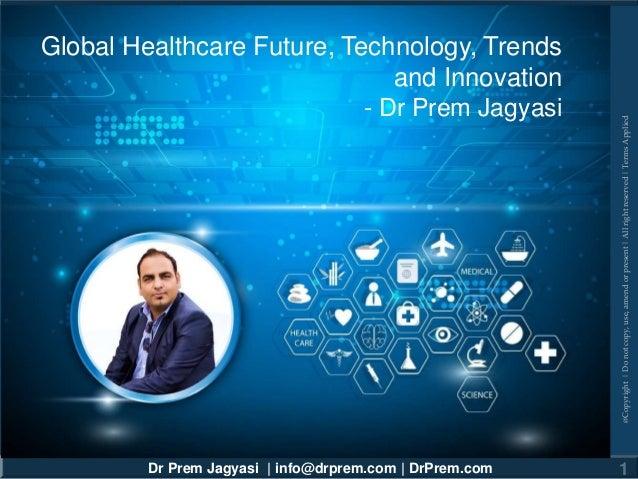 Dr Prem Jagyasi | info@drprem.com | DrPrem.com @Copyright|Donotcopy,use,amendorpresent|Allrightreserved|TermsApplied 1 Glo...