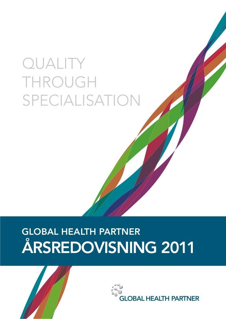 QUALITYTHROUGHSPECIALISATIONGLOBAL HEALTH PARTNERÅRSREDOVISNING 2011