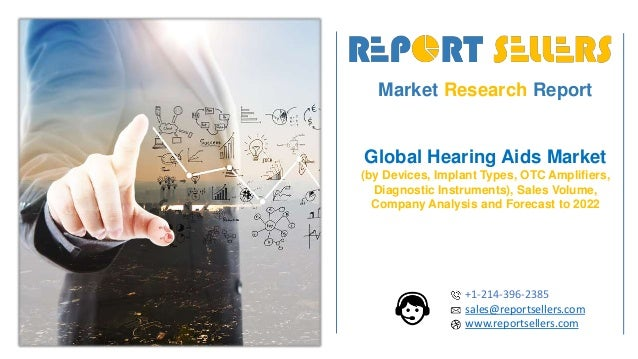 Market Research Report Global Hearing Aids Market (by Devices, Implant Types, OTC Amplifiers, Diagnostic Instruments), Sal...